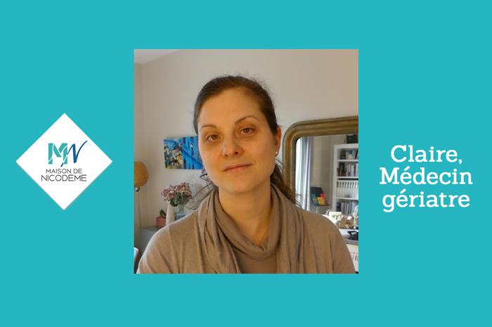 Claire, Médecin Gériatre, nous partage son intérêt pour La Maison de Nicodème